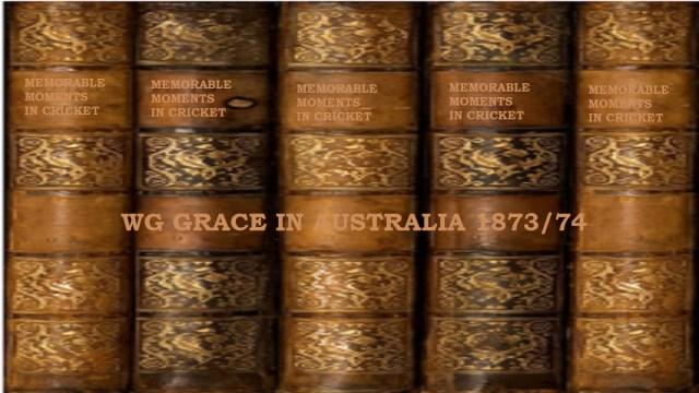 WG Grace in Australia 1873/74