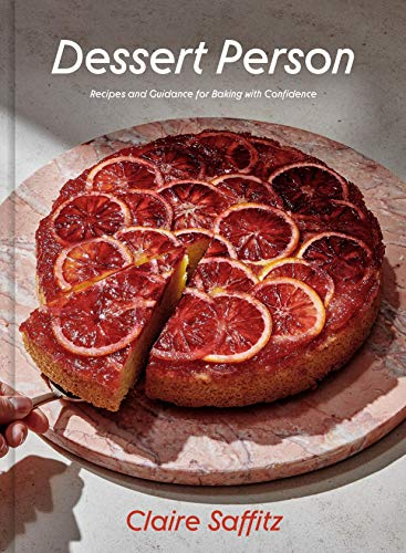 Dessert Person: Recipes and Guidance for Baking with Confidence Hardcover