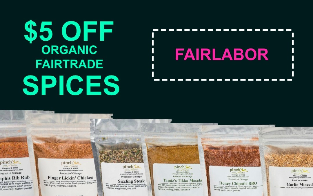 Support FAIR TRADE this Labor Day with $5 Off-Fair Trade Spices