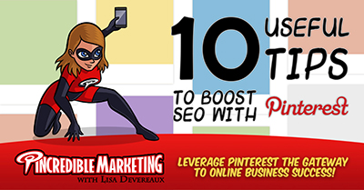 Ten Useful Tips to Boost SEO with Pinterest
