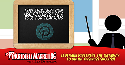 How Teachers can use Pinterest as a tool for Teaching