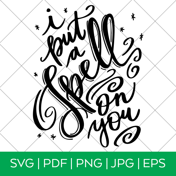 I Put a Spell on You Hocus Pocus SVG designed by Pineapple Paper Co.