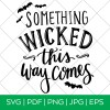 Something Wicked This Way Comes SVG Cut File by Pineapple Paper Co.