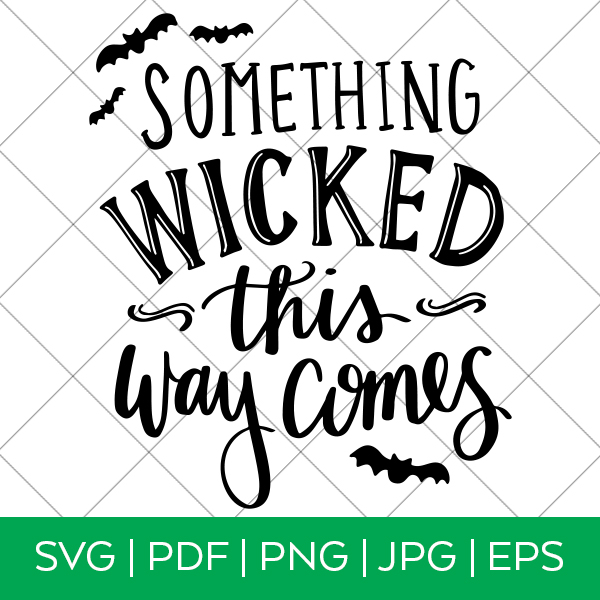 Something Wicked This Way Comes Digital Cut File Pineapple Paper Co
