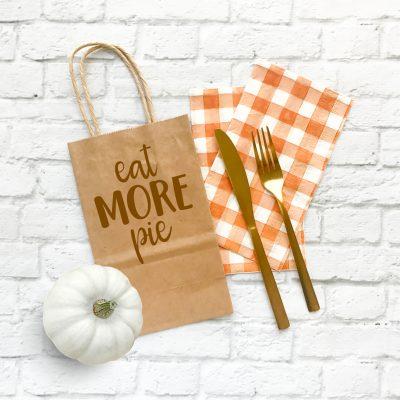 Eat More Pie DIY Thanksgiving Take Home Bag + Free SVG