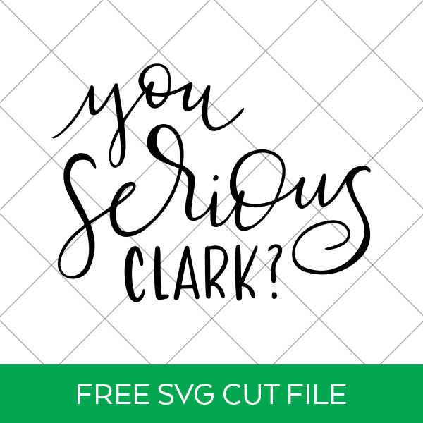 You Serious Clark FREE SVG by Pineapple Paper Co.