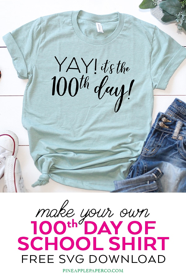 100th Day of School DIY Shirt for Teachers and Students with FREE SVG DOWNLOAD by Pineapple Paper Co.