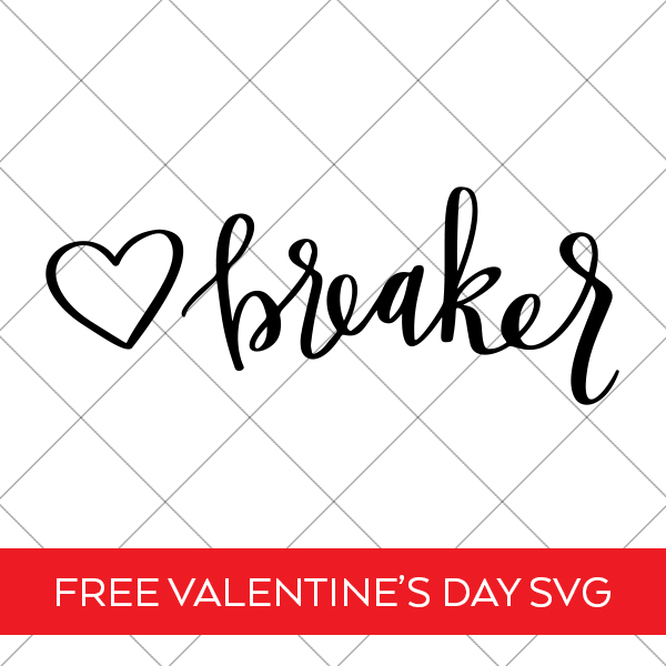 Download a FREE Hand Lettered Heartbreaker Valentine's Day SVG File by Pineapple Paper Co.