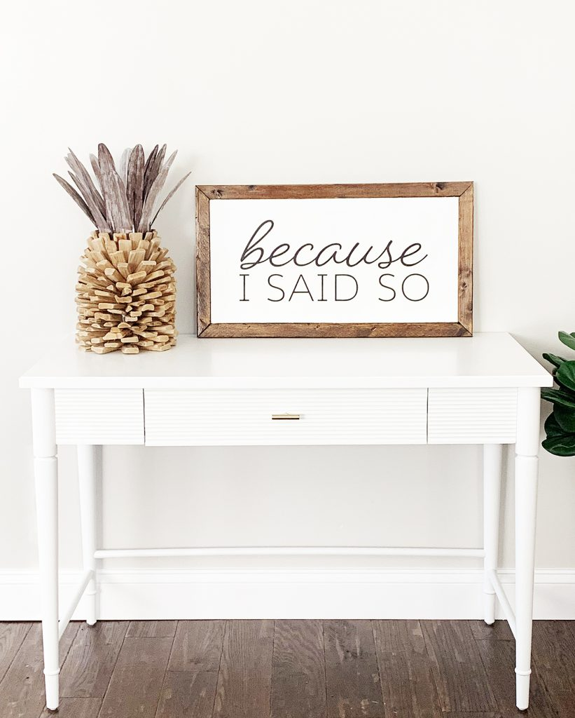 """DIY Wooden Farmhouse Sign """"Because I Said So"""" for Mother's Day by Pineapple Paper Co."""