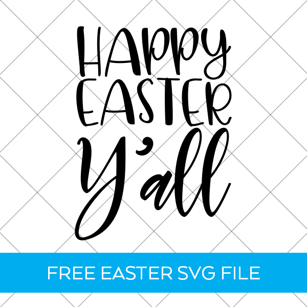Happy Easter Y'all FREE Easter SVG by Pineapple Paper Co.