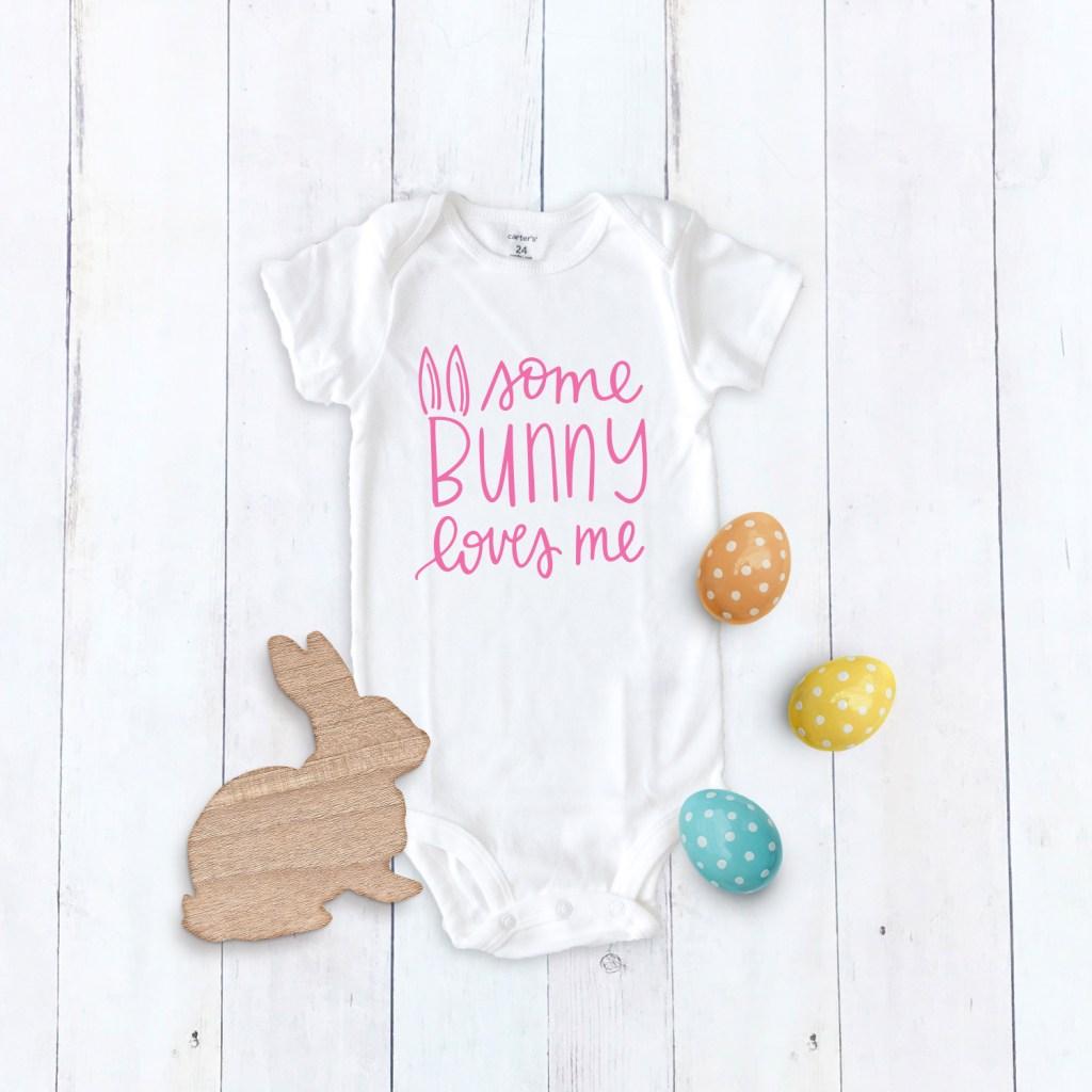Some Bunny Loves Me Onesie Easter SVG File