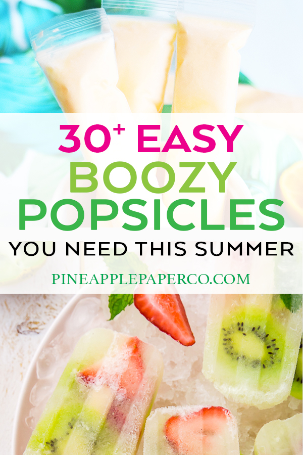 Easy Alcoholic Popsicle Recipes by Pineapple Paper Co.