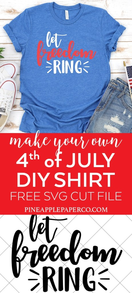Free Let Freedom Ring SVG for 4th of July Shirts & Crafts with your Cricut and Silhouette Machine by Pineapple Paper Co.
