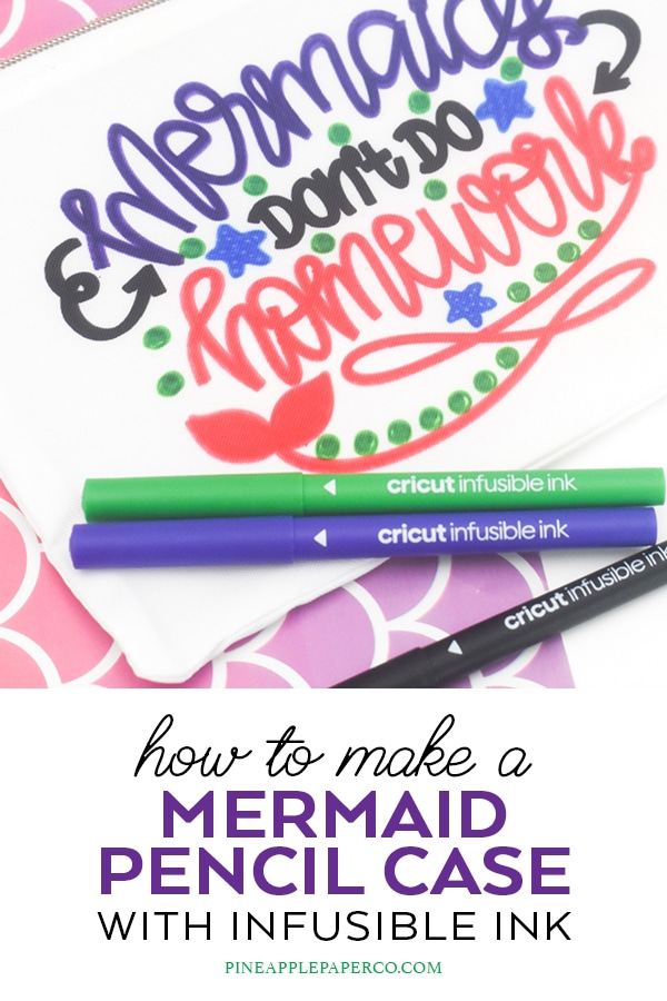 Make DIY Mermaid School Supplies with Cricut Infusible Ink - Mermaid Pencil Case by Pineapple Paper Co.