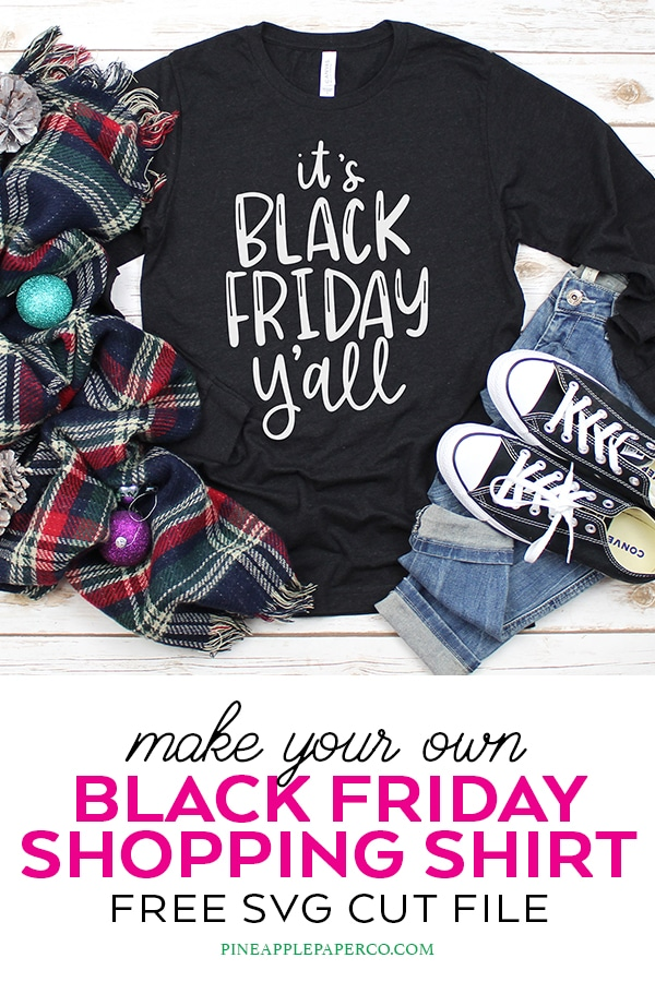 DIY Black Friday Shirt with a Free Black Friday SVG by Pineapple Paper Co.