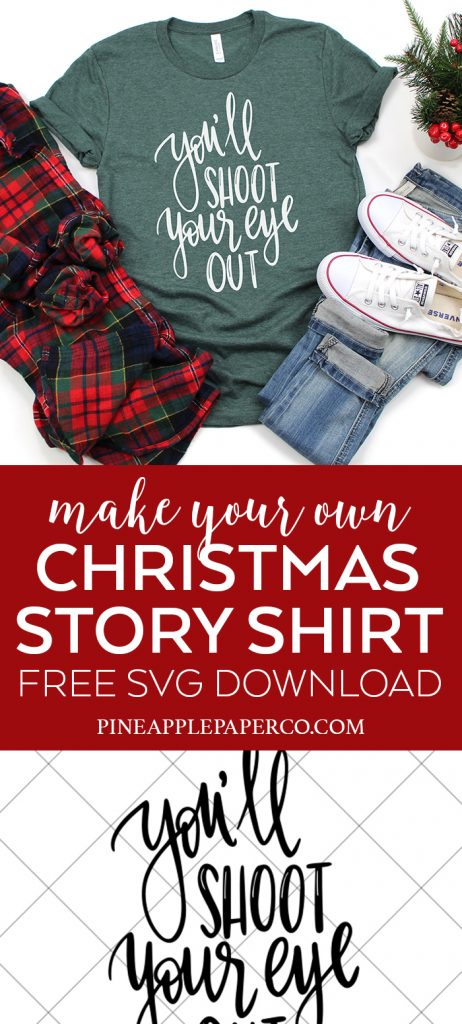 You'll Shoot Your Eye Out DIY Christmas Shirt with FREE A Christmas Story SVG Cut File by Pineapple Paper Co.