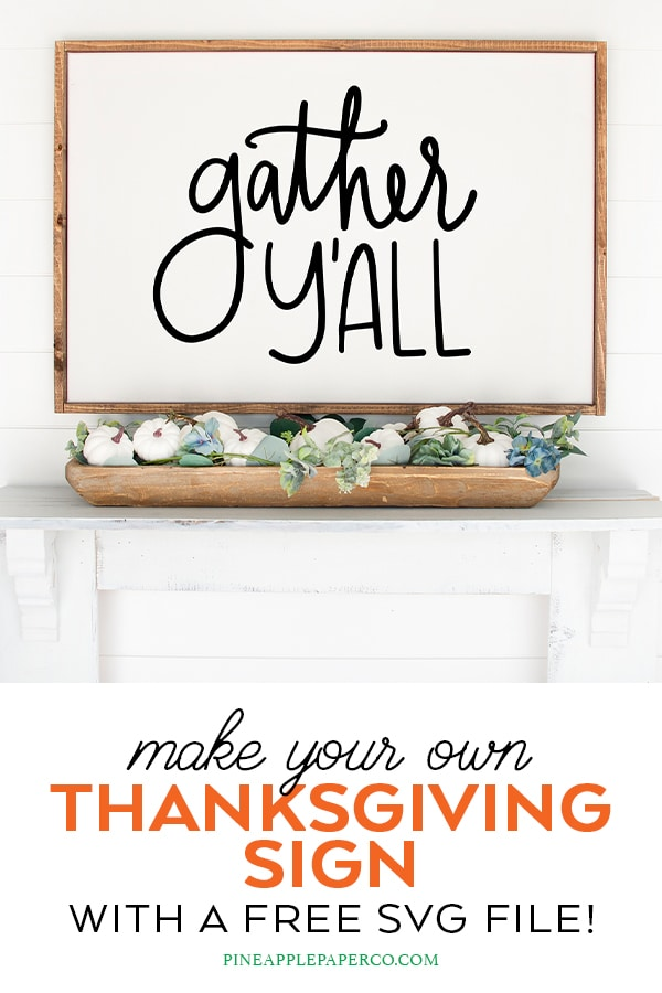 Free Gather Y'all Thanksgiving SVG File to Make a DIY Gather Sign or Shirt by Pineapple Paper Co.