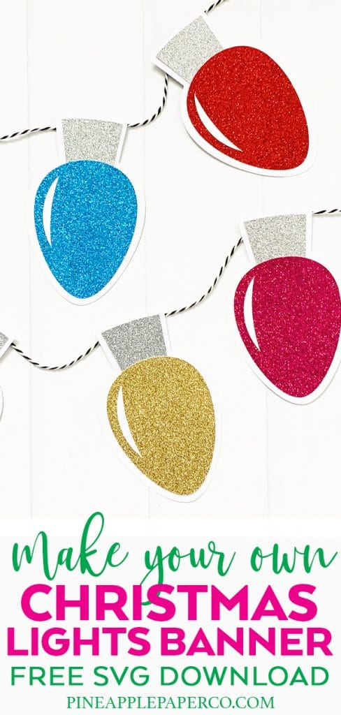 DIY Christmas Lights Banner with Free SVG File Download by Pineapple Paper Co.