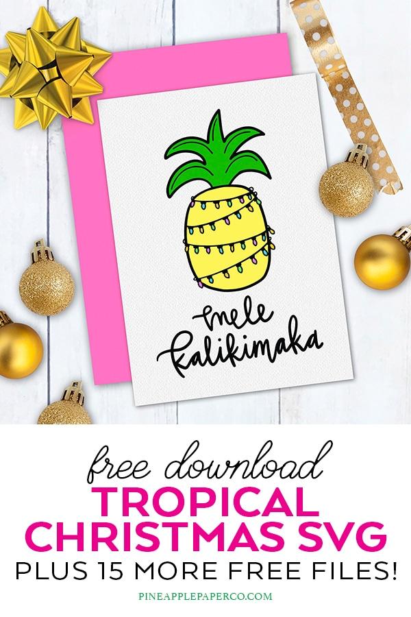 Free Christmas SVG - Tropical Mele Kalikimaka by Pineapple Paper Co.