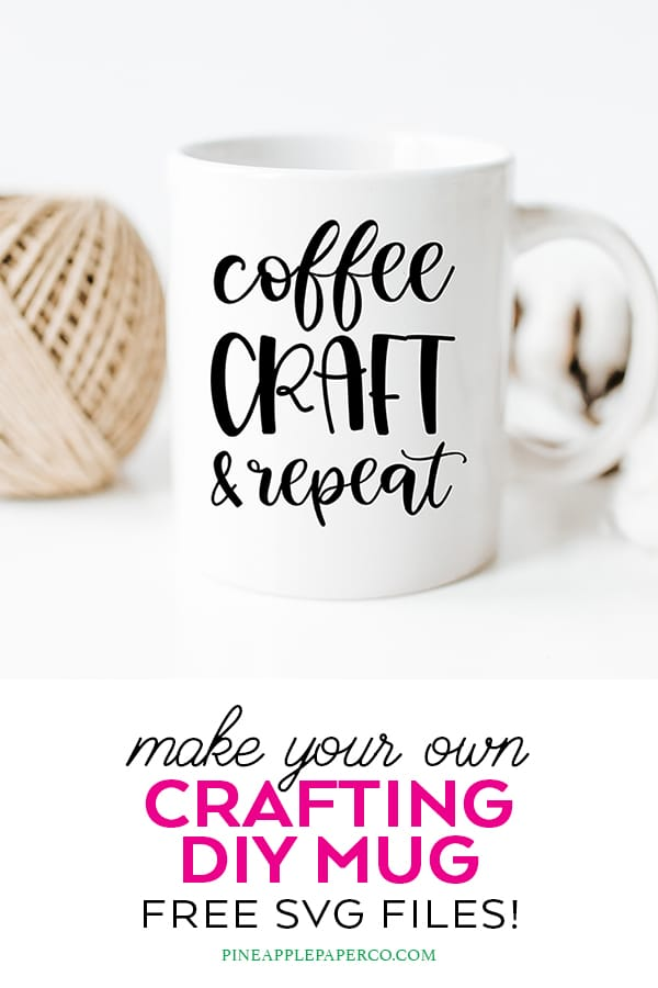 Free Crafting SVG to Make your Own Mug for Cricut & Silhouette by Pineapple Paper Co.