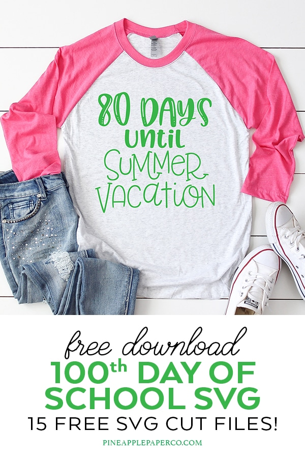 100 days of school shirt with Free Countdown to Summer SVG File by Pineapple Paper Co.
