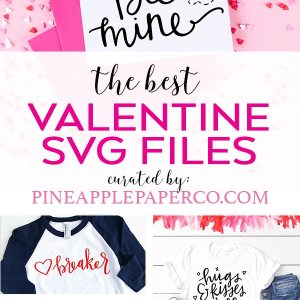 The Best Valentine SVG Files for Cricut and Silhouette curated by Pineapple Paper Co.