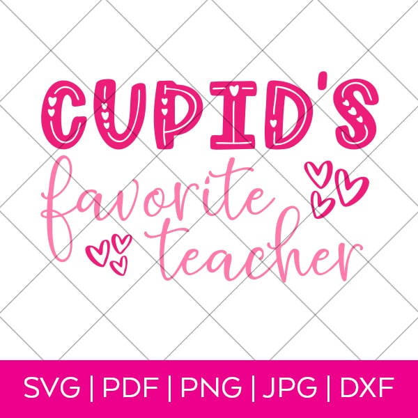Cupid's Favorite Teacher Valentine's Day SVG by Pineapple Paper Co.