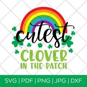 Cutest Clover in the Patch St. Patrick's Day SVG File by Pineapple Paper Co.