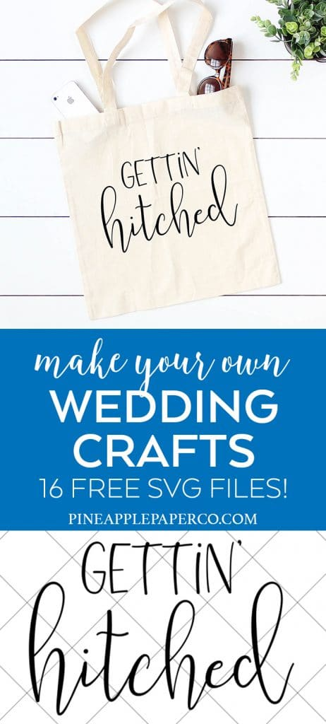 Free Gettin' Hitched Wedding SVG File by Pineapple Paper Co.