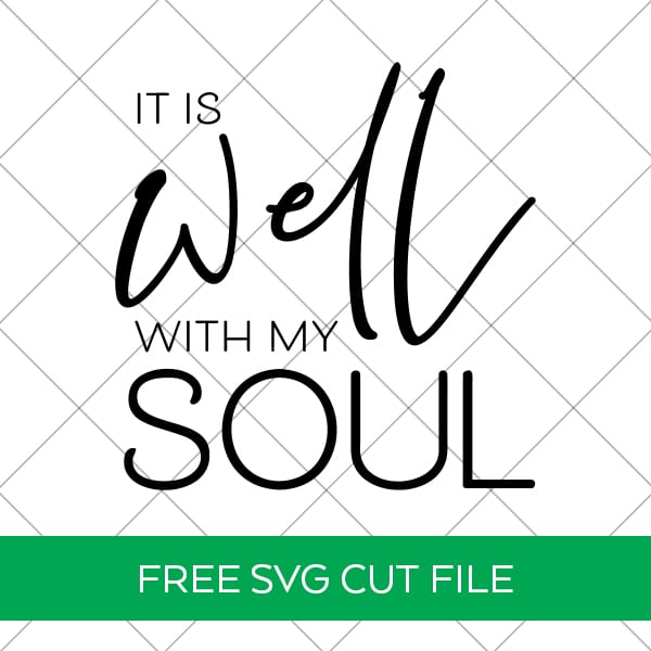 It Is Well With My Soul Free SVG File by Pineapple Paper Co.