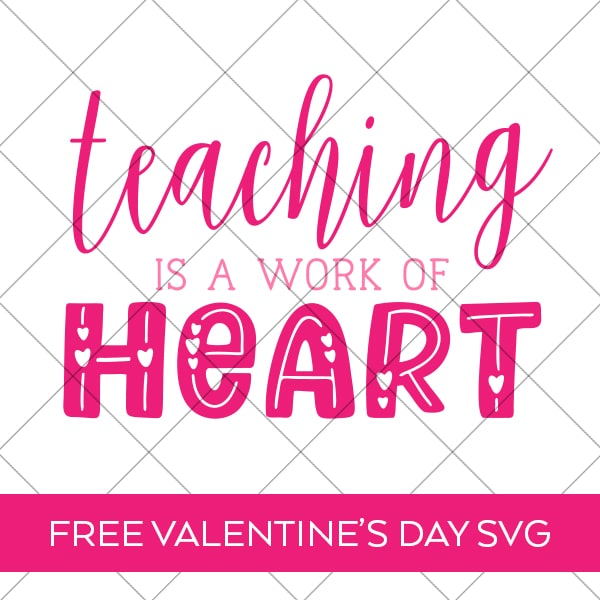 Teaching is a Work of Heart Teacher Valentine SVG Cut File by Pineapple Paper Co.