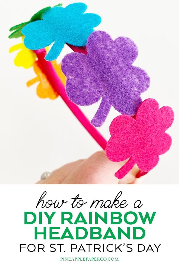 DIY Felt Rainbow Shamrock Headband by Pineapple Paper Co.