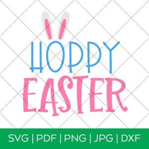 Hoppy Easter SVG for Cricut and Silhouette by Pineapple Paper Co.