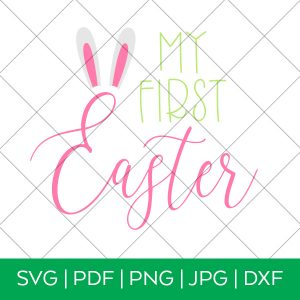 My First Easter SVG for Baby Girl Easter Onesie by Pineapple Paper Co.