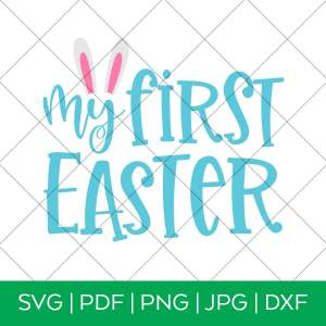 My First Easter SVG for Cricut and Silhouette by Pineapple Paper Co.
