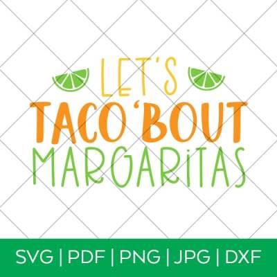 Let's Taco 'Bout Margaritas – Cinco de Mayo SVG