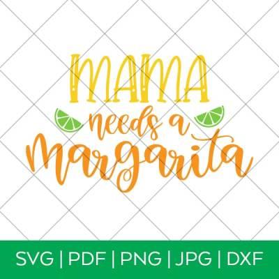 Mama Needs a Margarita – Cinco de Mayo SVG