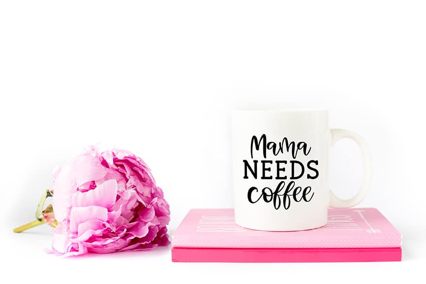 Mama Needs Coffee Mug with Free Mama SVG