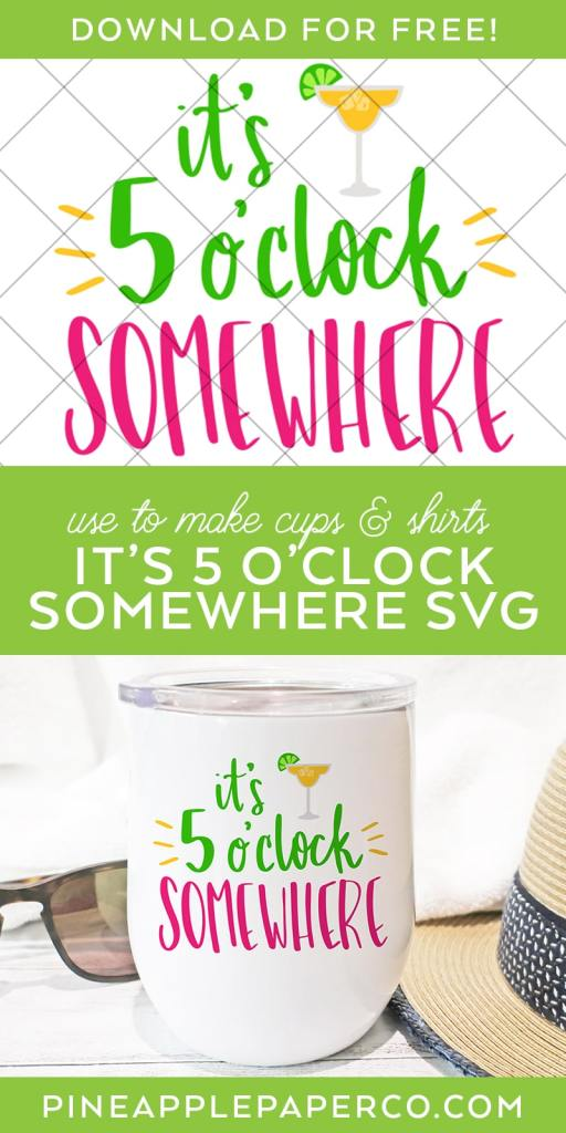 Free It's 5 o'clock Somewhere SVG for Cricut and Silhouette Machines by Pineapple Paper Co.