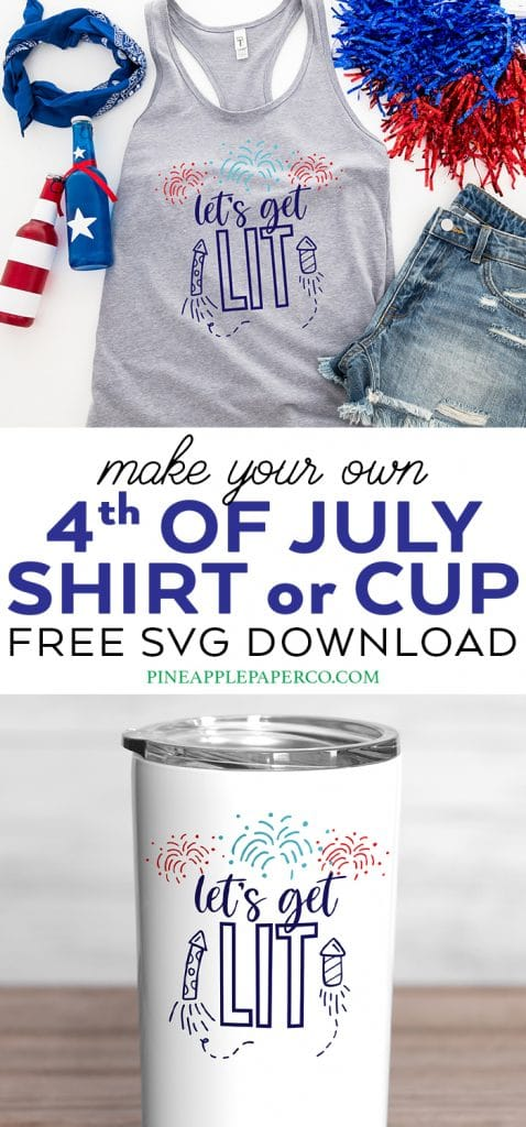 Make a DIY 4th of July Shirt or Cup with a Let's Get Lit Free SVG