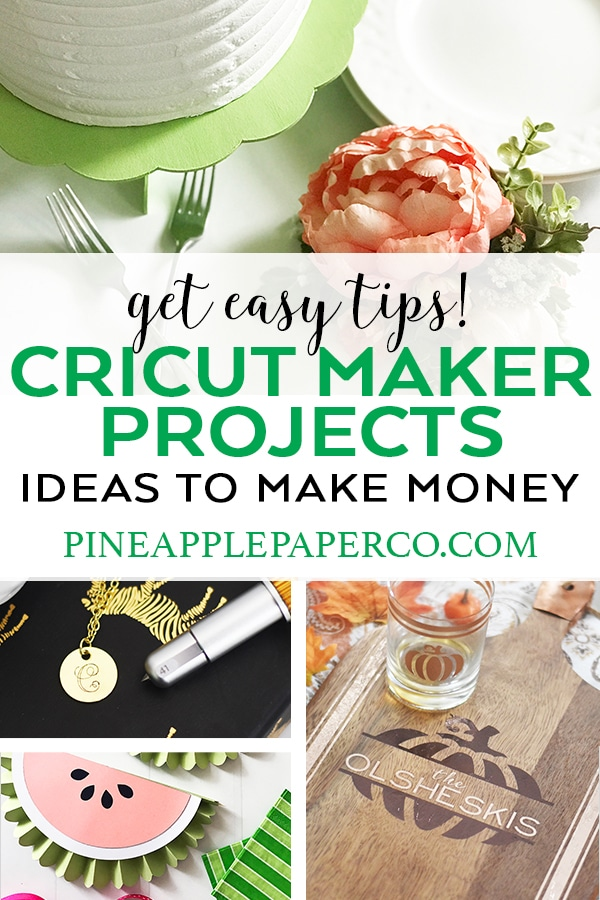 Cricut Maker Projects to Sell and Make Money at Pineapple Paper Co.