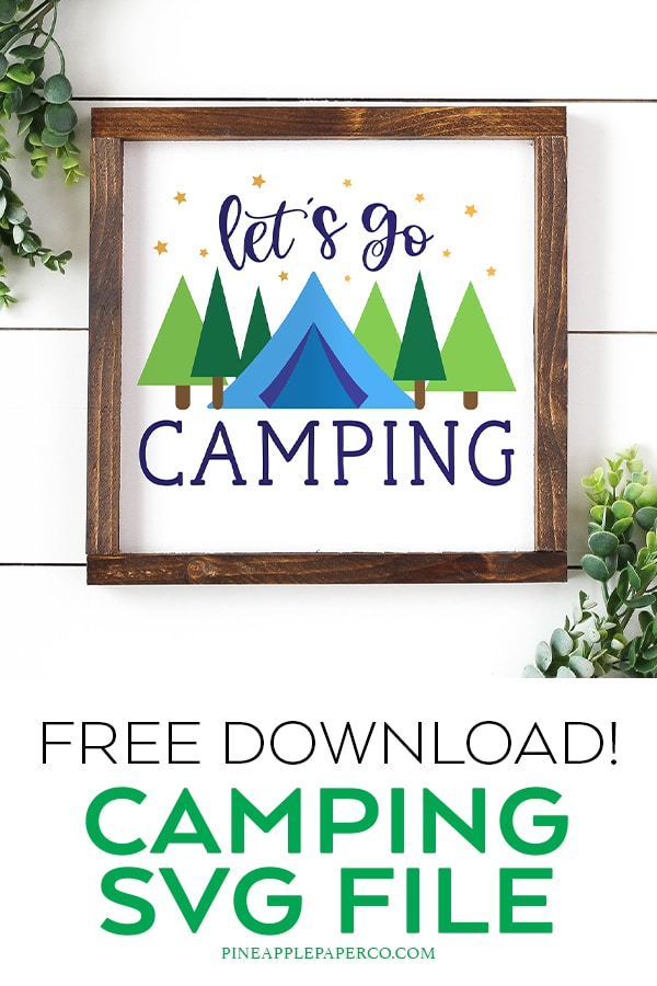 Let's Go Camping Sign with Free SVG File at Pineapple Paper Co.