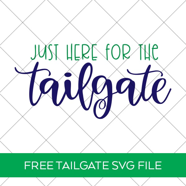 Free Just Here for the Tailgate SVG by Pineapple Paper Co.