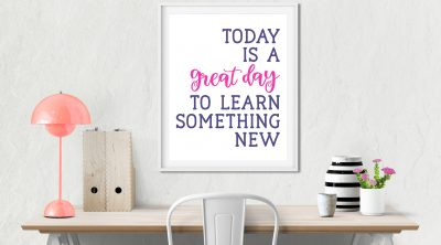 Homeschool Area with Today is a Great Day to Learn Something New SVG