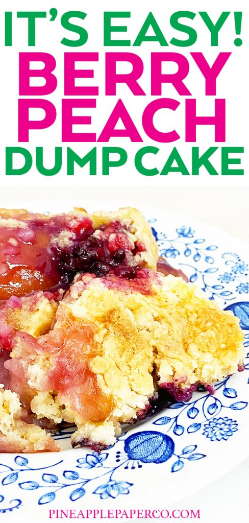 Easy Berry Peach Dump Cake Recipe by Pineapple Paper Co.