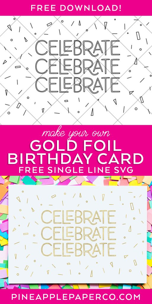Make your Own DIY Gold Foil Birthday Card with FREE SVG