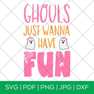 Ghouls Just Wanna Have Fun Halloween SVG by Pineapple Paper Co.