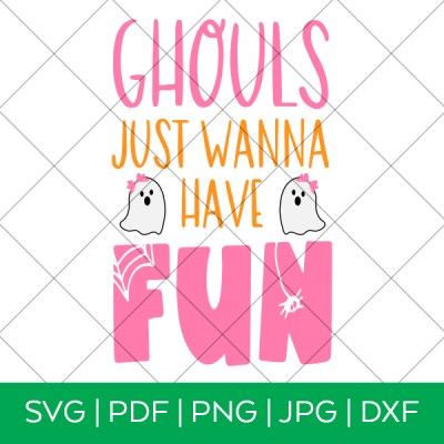 Ghouls Just Want to Have Fun Halloween SVG
