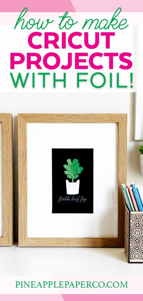 How to Make Foil Projects with Cricut at Pineapple Paper Co.