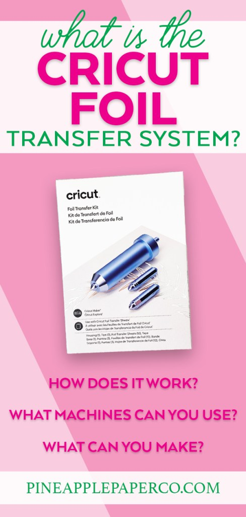 What is the Cricut Foil Transfer System - All of your Questions Answered at Pineapple Paper Co.
